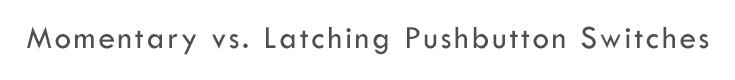 momentary v. latching title explained, RJS Electronics Ltd
